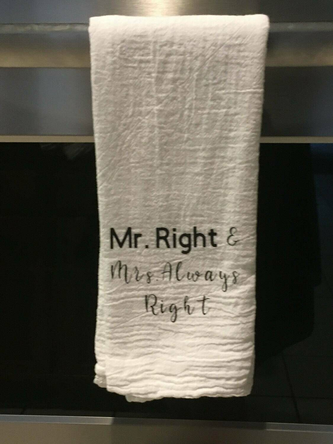 Mr right and Mrs always right tea towel