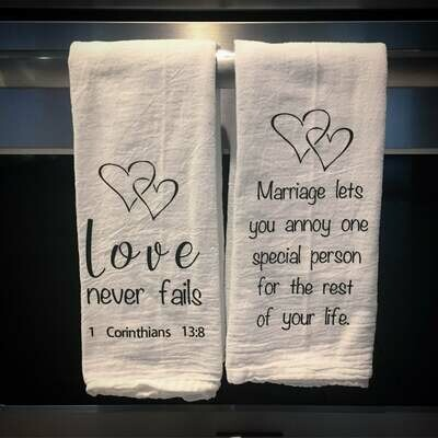 Tea towel-love never fails, 1 corinthians 13:8, hearts, marriage lets you annoy one special person for the rest of your life