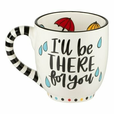 Glory Haus I'll Be There For You Mug