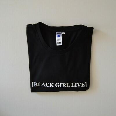 [BLACK GIRL LIVE] T-SHIRT