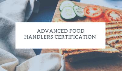 Advanced Food Handlers Certification