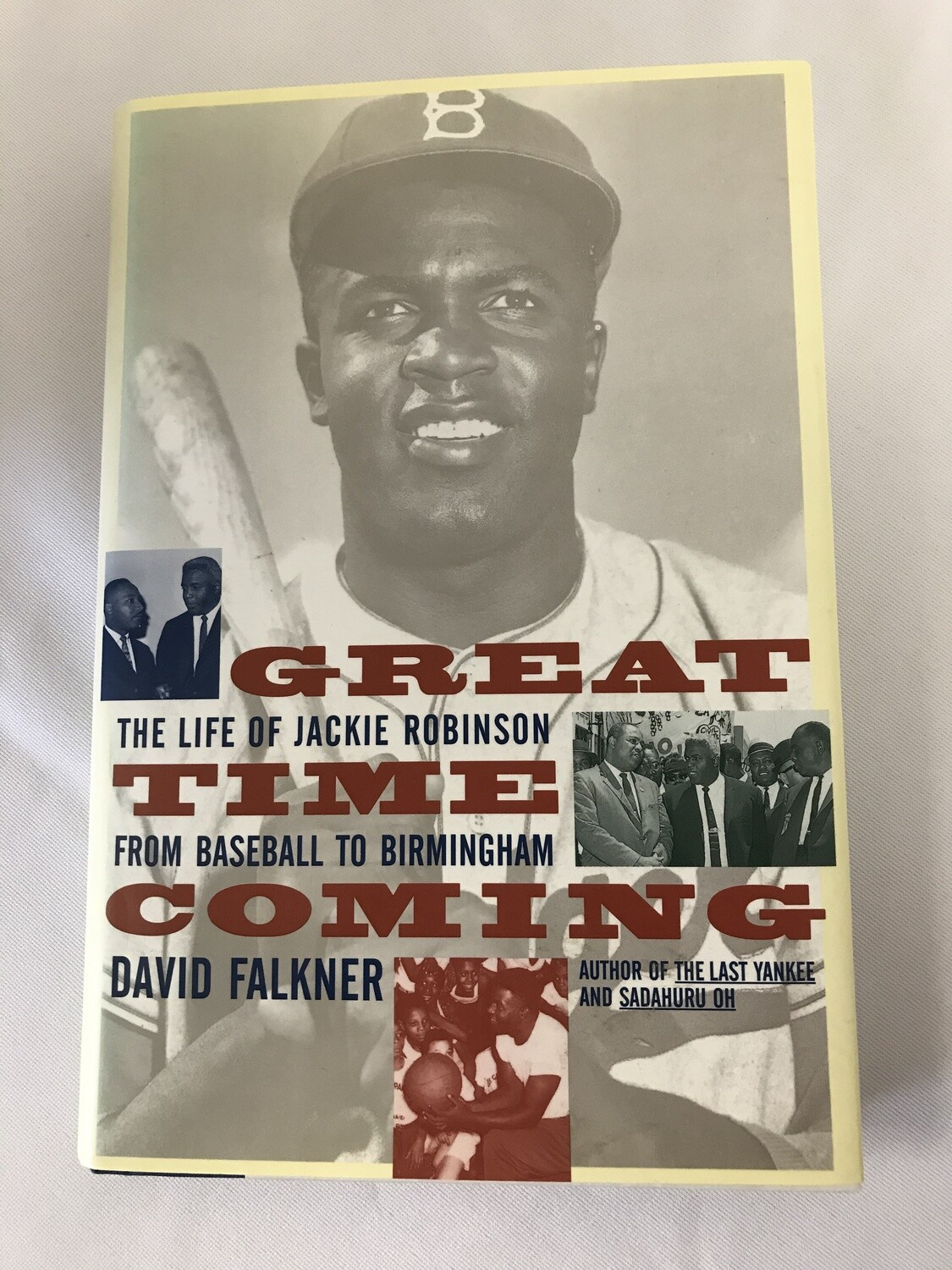Great Time Coming: The Life of Jackie Robinson from Baseball to Birmingham by David Falkner