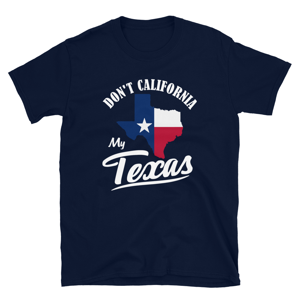 Don't Cali My Texas Tee