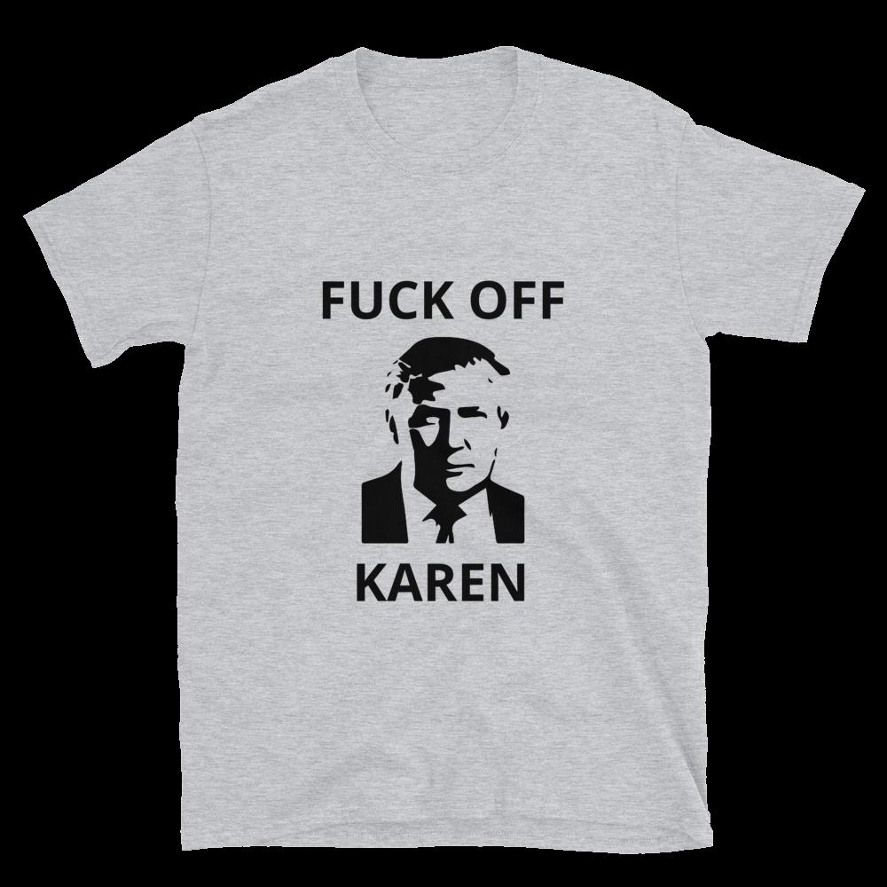 Fuck Off Karen Tee