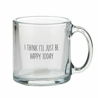Happy Today Glass Mug