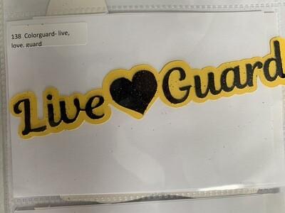 Colorguard- live, love, guard