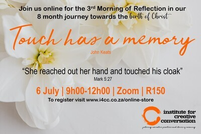 Touch has a memory: Morning of Reflection (Part 3 of an 8 month Journey towards the Birth of Christ)