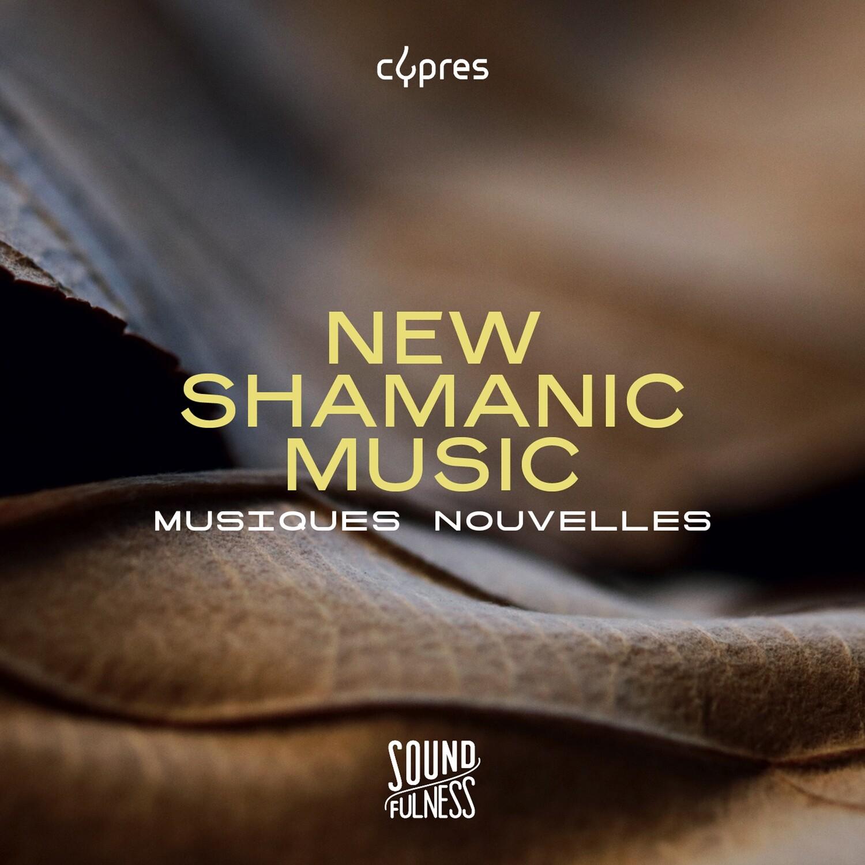 CD New Shamanic Music - Musiques Nouvelles