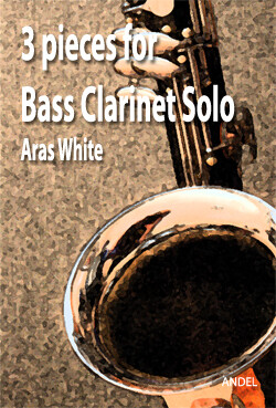 3 Pieces for Bass Clarinet - Aras White
