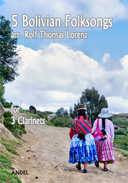 5 Bolivian Folksongs - arr. Rolf Thomas Lorenz