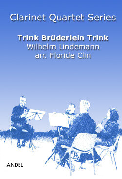 Trink Brüderlein Trink - Wilhelm Lindemann - arr. Floride Clin