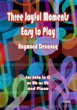 Three Joyful Moments - Easy to play - Raymond Decancq