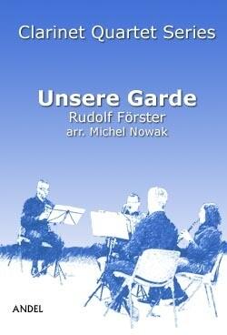 Unsere Garde - Rudolf Förster - arr. Michel Nowak