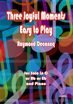 Three Joyful Moments - Easy to play - Raymond Decancq