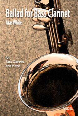 Ballad for Bass Clarinet - Aras White