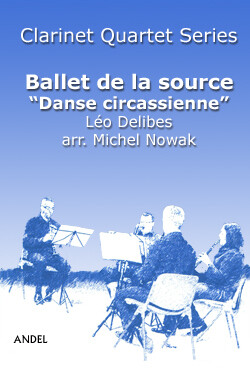 Ballet de la source - Danse circassienne - Léo Delibes - arr. M. Nowak