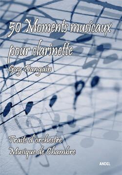50 Moments Musicaux pour clarinette - Guy Dangain