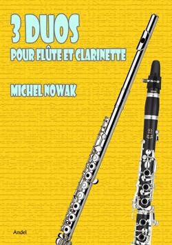 3 Duos pour Flûte et Clarinette - Michel Nowak