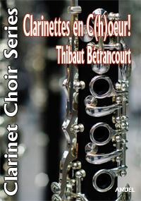 Clarinettes en C(h)oeur - Thibaut Bétrancourt