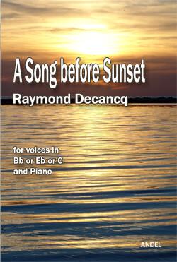 A Song before Sunset - Raymond Decancq