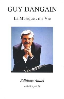 La Musique: ma Vie - Guy Dangain