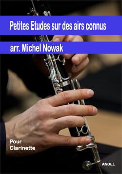 Petites Etudes sur des airs connus - arr. Michel Nowak