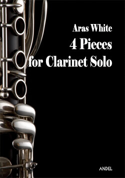 4 Pieces for Clarinet Solo - Aras White