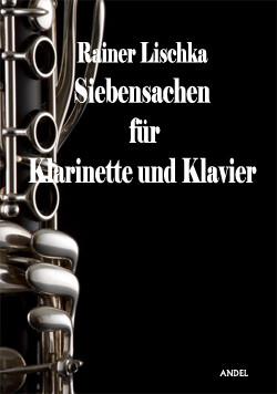 Siebensachen für Klarinette und Klavier - Rainer Lischka