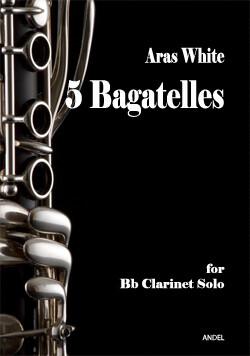 5 Bagatelles - Aras White