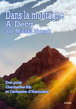 Dans la Montagne - A. Decq - arr. Michel Nowak
