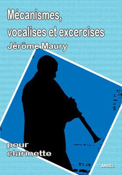 Mécanismes, vocalises et excercises - Jérôme Maury