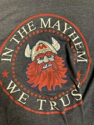 In the Mayhem we Trust Shirt