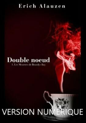 Double noeud 1- Les Meurtres de Brandys Bay  par Erich ALAUZEN - Version digitale