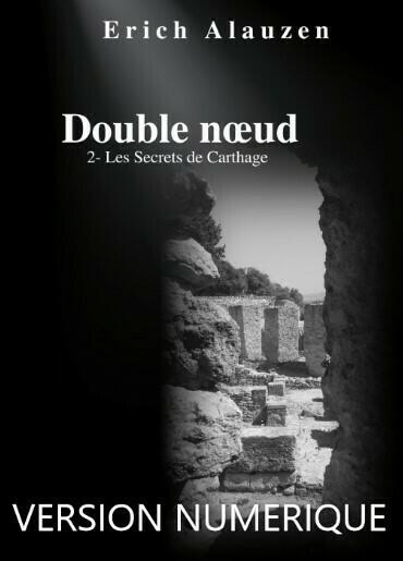 Double noeud 2- Les Secrets de Carthage par Erich ALAUZEN - Version digitale