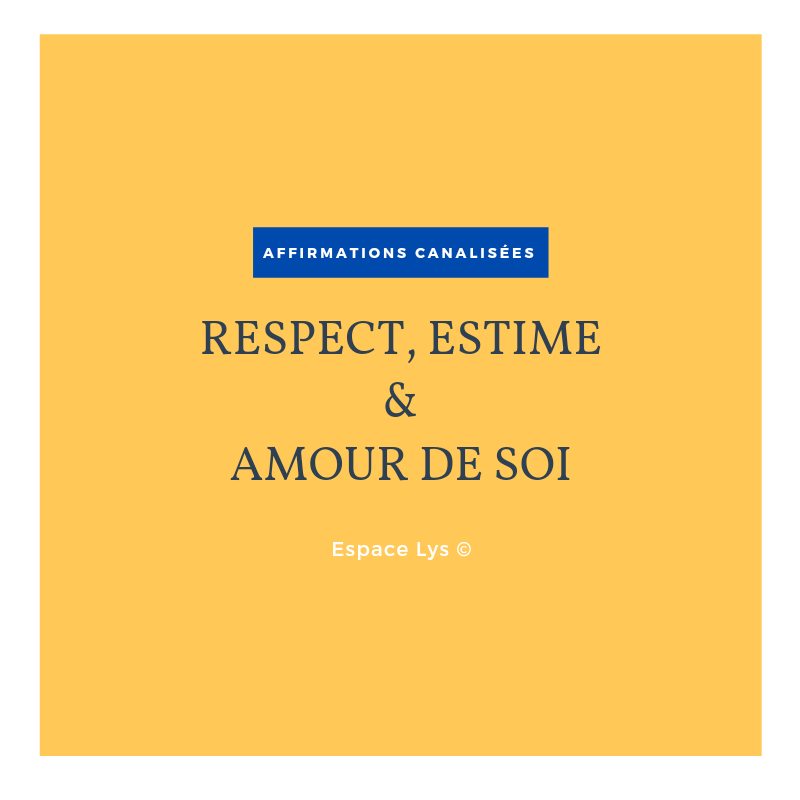 Affirmations canalisées: RESPECT, ESTIME & AMOUR DE SOI Mp3