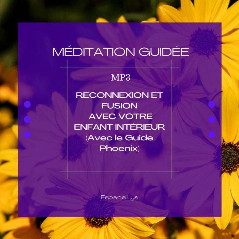 Méditation guidée: RECONNEXION & FUSION AVEC VOTRE ENFANT INTÉRIEUR