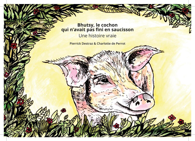 Bhutsy, le cochon qui n'avait pas fini en saucisson