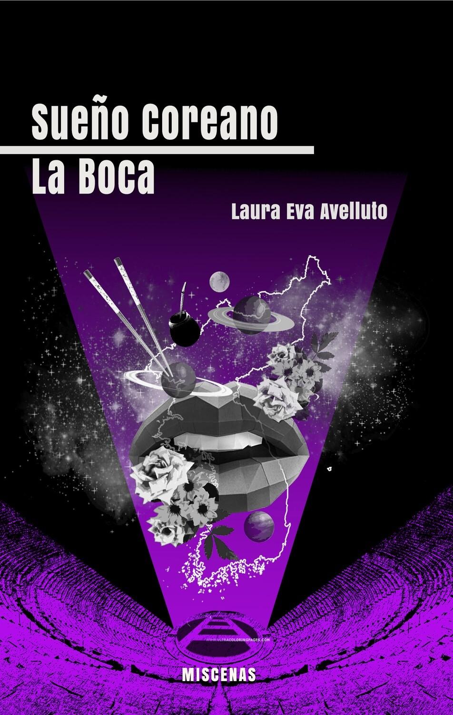 SUEÑO COREANO / LA BOCA de Laura Eva Avelluto