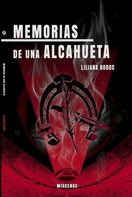MEMORIAS DE UNA ALCAHUETA de Liliana Bodoc