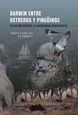 """""""Darwin entre ostreros y pingüinos"""" de Roberto Hilson Foot y Pía Simonetti"""