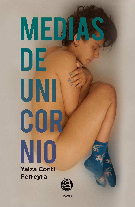 MEDIAS DE UNICORNIO de Yaiza Conti Ferreyra