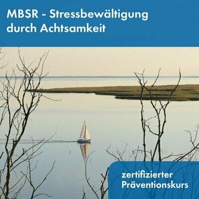 Präventionskurs MBSR - Stressbewältigung durch Achtsamkeit