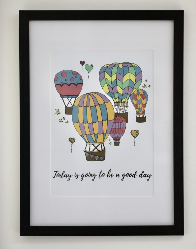 'Today Is A Good Day' Framed Print