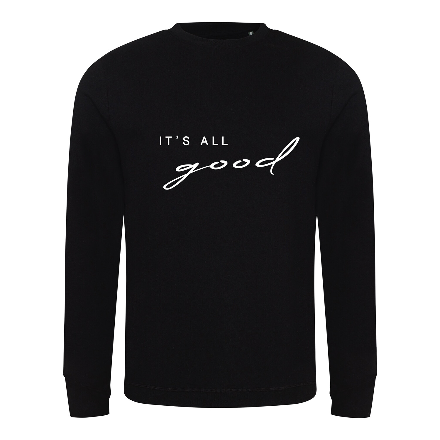 It's All Good Sweatshirt