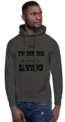 Men's Hoodies Your Thinking Determines Your Living