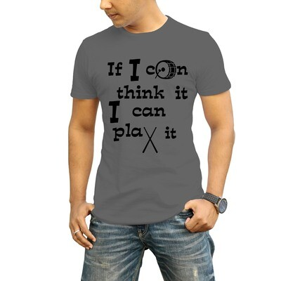 Men's T-Shirt IF I CAN THINK IT, I CAN PLAY IT