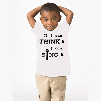 Kid's Wear IF I CAN THINK IT I CAN SING IT