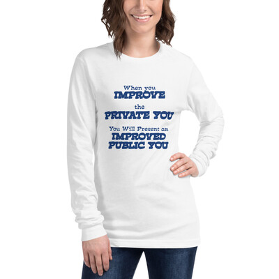Women's Long Sleeve T-shirt WHEN YOU IMPROVE THE PRIVATE YOU