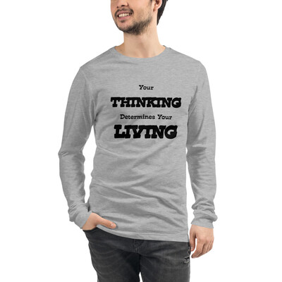 Men's Long Sleeve T-shirt Your Thinking Determine Your Living
