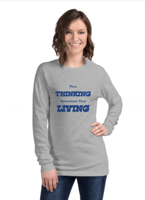 Women's Long Sleeve T-shirt Your Thinking Determines Your Living